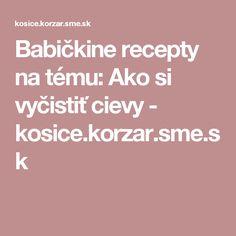 Babičkine recepty na tému: Ako si vyčistiť cievy - kosice.korzar.sme.sk