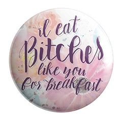 "Monday To Sunday Design I Eat Bitches Like You For Breakfast 2.25"" Pinback Button Geek Details http://www.amazon.com/dp/B01DMNSGPM/ref=cm_sw_r_pi_dp_HXv.wb10FATY4"