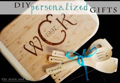 The Moon and Me: DIY Personalized Cutting Board and bamboo spoons...great for wedding and house warming gifts