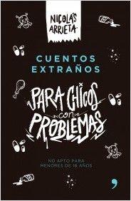 Cuentos extraños para chicos con problemas | Planeta de Libros