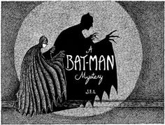 a batman mystery by J. Larson (Cool Paintings For Men) I Am Batman, Batman Art, Superman, Batman Metal, Gotham Batman, Edward Gorey, Comic Books Art, Comic Art, Bat Sketch