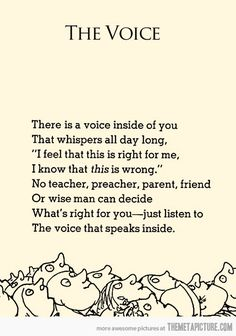 Don't be shy to take advice from those who know what they are talking about, or you will never develop that voice, but you also need to make your own experiences and help someone else find their voice.