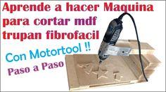 "MAQUINA PARA CORTAR MDF, TRUPAN O FIBROFACIL CON MOTORTOOL ""Tutorial"" Fá..."