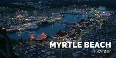 40 Things to Do in Myrtle Beach in the Winter