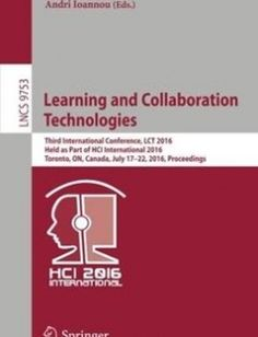 Learning and Collaboration Technologies: Third International Conference LCT 2016 Held as Part of HCI International 2016 Toronto ON Canada July 17-22 2016 Proceedings free download by Panayiotis Zaphiris Andri Ioannou (eds.) ISBN: 9783319394824 with BooksBob. Fast and free eBooks download.  The post Learning and Collaboration Technologies: Third International Conference LCT 2016 Held as Part of HCI International 2016 Toronto ON Canada July 17-22 2016 Proceedings Free Download appeared first…