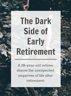 The Dark Side of Early Retirement Early retirement is amazing, but nothing is perfect. Here are the unexpected negatives and downsides to early retirement. Retirement Strategies, Retirement Advice, Retirement Cards, Retirement Parties, Retirement Planning, Financial Planning, Retirement Savings, Retirement Countdown, Party Planning