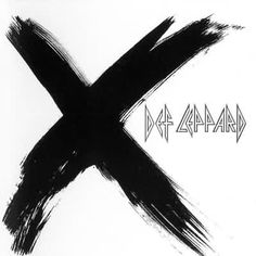 "Def Leppard: ""X"" – 2002 My Favorite album of theirs!!"