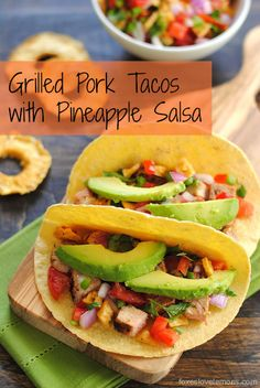 Grilled Pork Tacos with Pineapple Salsa!!!!!