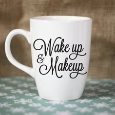 DIY Mug Decal: Wake up & Makeup by RebeccaLaneGraphics on Etsy