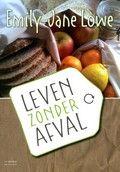 Leven zonder afval: voor een groen, gezond en gelukkig leven - Emily Jane Lowe. Reserveer: http://www.theek5.nl/iguana/?sUrl=search#RecordId=2.334281