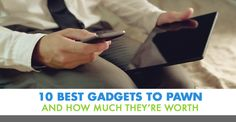 Best Gadgets to Pawn and How Much They're Worth