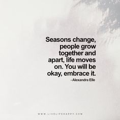 seasons change people grow