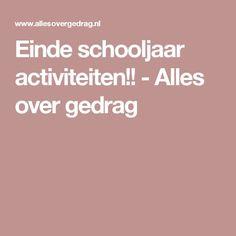 Einde schooljaar activiteiten!! - Alles over gedrag