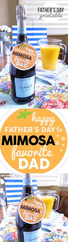 Happy Father's Day to Mimosa Favorite Dad! Looking for a quick and easy Father's Day gift idea? The printable is FREE. Just add champagne (and orange juice!)