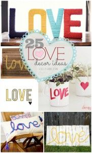 25 love decor ideas, great for valentines day or any home decor.