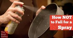 Don't have a serious injury from a stupid mistake! Take care when spraying pans . . .
