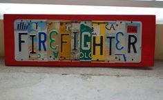FIREFIGHTER OOAK License Plate Art Unique Home Decor by UniquePl8z