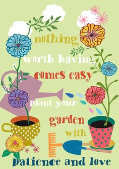 plant your garden with patience and love