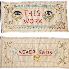 This Work Never Ends, embroidered art by excellent USA needlework designer, Jenny Hart. Embroidery Art, Cross Stitch Embroidery, Embroidery Patterns, Embroidery Needles, Olgierd Von Everec, Motifs Textiles, Contemporary Embroidery, Fabric Art, Textile Art