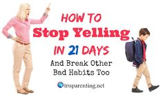 If you are struggling to stop yelling at your kids, your spouse or anyone else, or if you have another bad habit you really want to kick, this article is for you. I'll give you a 21 day (3 week) step by step process to deprogram these old habits and grow new, health habits and cycles!