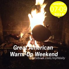 Great American Warm-Up Weekend is the first weekend of November.
