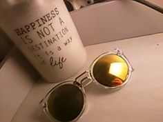 ~Happiness is not a destination It is a way of life~#new#sunglasses