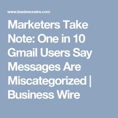 Marketers Take Note: One in 10 Gmail Users Say Messages Are Miscategorized | Business Wire
