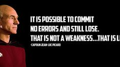 """""""It is possible to commit no errors and still lose. That is not a weakness.That is life"""" Captain Jean-Luc Picard to Data (Star Trek: The Next Generation) Patrick Stewart, Wise Quotes, Quotes To Live By, Inspirational Quotes, Motivational, Quotes Pics, Quirky Quotes, Quotable Quotes, Star Trek Quotes"""