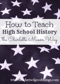 How to Teach High School History the Charlotte Mason Way