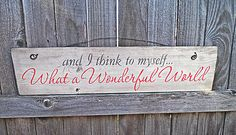 wooden sign, quote sign, what a wonderful world, shabby chic sign, wall hanging. $18.00, via Etsy.
