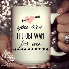 You are the obi wan for me 15 oz Star Wars Coffee by HeyShabbyMe