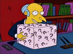 Brexit voters be like. Context: (for Americans) UK is deciding whether or not to leave the EU, this simpsons caption couldn't be more accurate. Will UK. The Simpsons, Simpsons Party, Simpsons Funny, Sr Burns, Hello Kitty Themes, Electronic Toys, Mystery Box, Futurama, Lisa Simpson