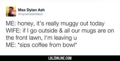 It's muggy out. When You're Dedicated To Your Jokes #funny #lol #lolzonline