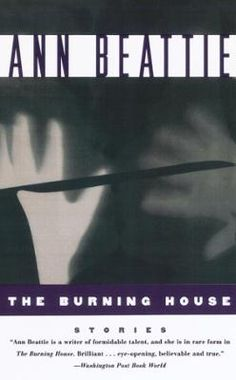 Burning House by Ann Beattie, Click to Start Reading eBook, The now-classic, utterly unique voice of Ann Beattie is so dry it throws off sparks, her eye endowed