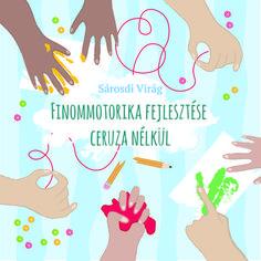 Finommotorika fejlesztése ceruza nélkül Prep School, Back To School, Activities For Kids, Crafts For Kids, English Grammar, Montessori, Baby Kids, Study, Teacher