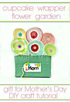 cupcake wrapper flower garden gift for Mother's Day craft tutorial