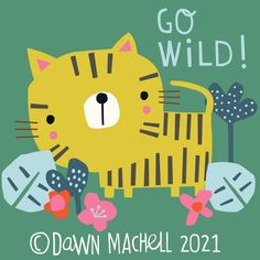 """Dawn Machell on Instagram: """"It's Monday. Go wild. #bankholidaymonday #gowild #onemoreweektillneilcangobacktowork #illustrationforkids"""" Friday Yay, Going Back To College, Red Nose Day, Tiger Art, Easter Weekend, Jungle Safari, Happy Chinese New Year, On Today, Pattern Making"""