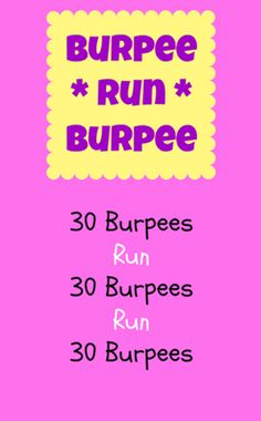 Burpee Run Burpee - I would start smaller with only 10 burpees and work my way up.