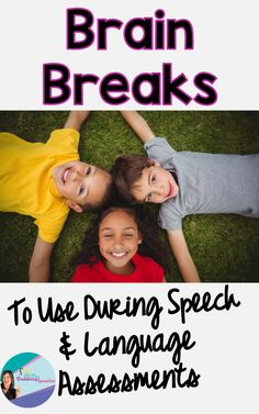 brain breaks to use during speech and language assessments