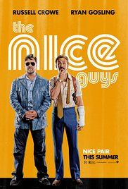 The Nice Guys (2016): Just awesome and fun and how summer movies should be made.