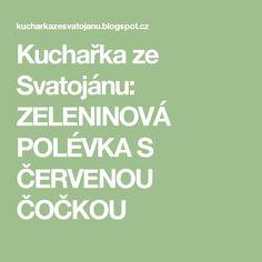 Kuchařka ze Svatojánu: ZELENINOVÁ POLÉVKA S ČERVENOU ČOČKOU