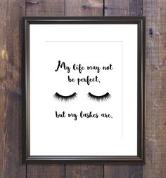 """""""My life may not be perfect, but my lashes are"""" Lash Quotes, Makeup Quotes, Makeup Studio, Beauty Studio, Semi Permanent Lashes, Lash Lounge, Salon Quotes, Lash Room, Home Salon"""