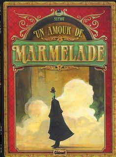 Un amour de marmelade, bd chez Glénat de Supiot