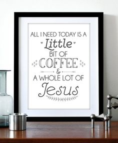 Coffee and Jesus Print / A little bit of coffee / whole lot of Jesus / Religious Inspiration by MKCreativeStore, $5.00