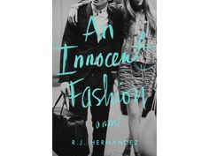 """An Innocent Fashion"" by R.J. Hernández. Photo: HarperCollins"