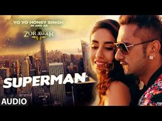 Yo Yo Honey Singh Superman Video Song Download Free - Download Songs Now Latest Songs All Are HereDownload Songs Now Latest Songs All Are Here   #YoYohoneysingh #zorawar #SupermanVideoSong #vinnilmarkan
