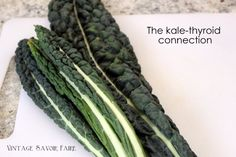 The KALE-THYROID connection.. Must read for those with thyroid issues!