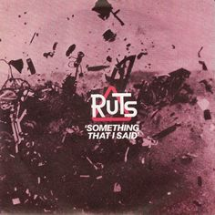 Ruts* - Something That I Said at Discogs