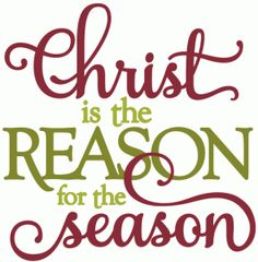 Silhouette Design Store - View Design #52789: christ is the reason for the season - layered phrase