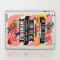 One of my favorite quotes of ALL Time!!! The Invincible Summer Laptop & iPad Skin by Kavan & Co - $25.00